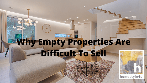 Why Empty Properties are Difficult to Sell